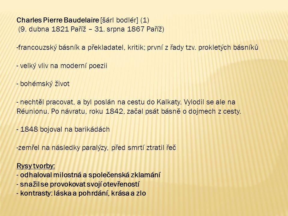 Charles Pierre Baudelaire [šárl bodlér] (1)